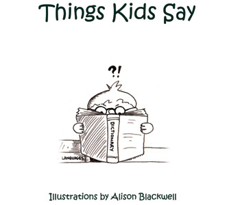 Alison Blackwell illustration - Things Kids Say